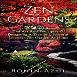 Zen Gardens: The Art and Principles of Designing a Tranquil, Peaceful, Japanese Zen Garden at Home | Ronin Azul