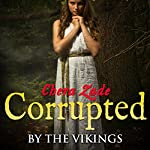Corrupted by the Vikings (Viking Group Menage) | Chera Zade