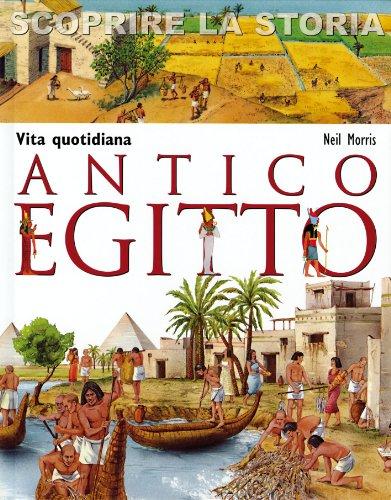 Antico Egitto Vita quotidiana Scoprire la storia PDF