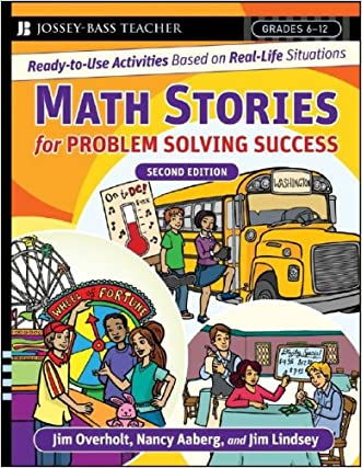 Math Stories For Problem Solving Success: Ready-to-Use Activities Based on Real-Life Situations, Grades 6-12 written by James L. Overholt