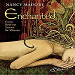 Enchanted: Erotic Bedtime Stories for Women | Nancy Madore
