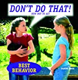 Don't Do That!: How Not to Act (Best Behavior) (1607540525) by Amos, Janine