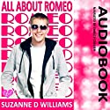 All About Romeo (       UNABRIDGED) by Suzanne D. Williams Narrated by Christy Crevier