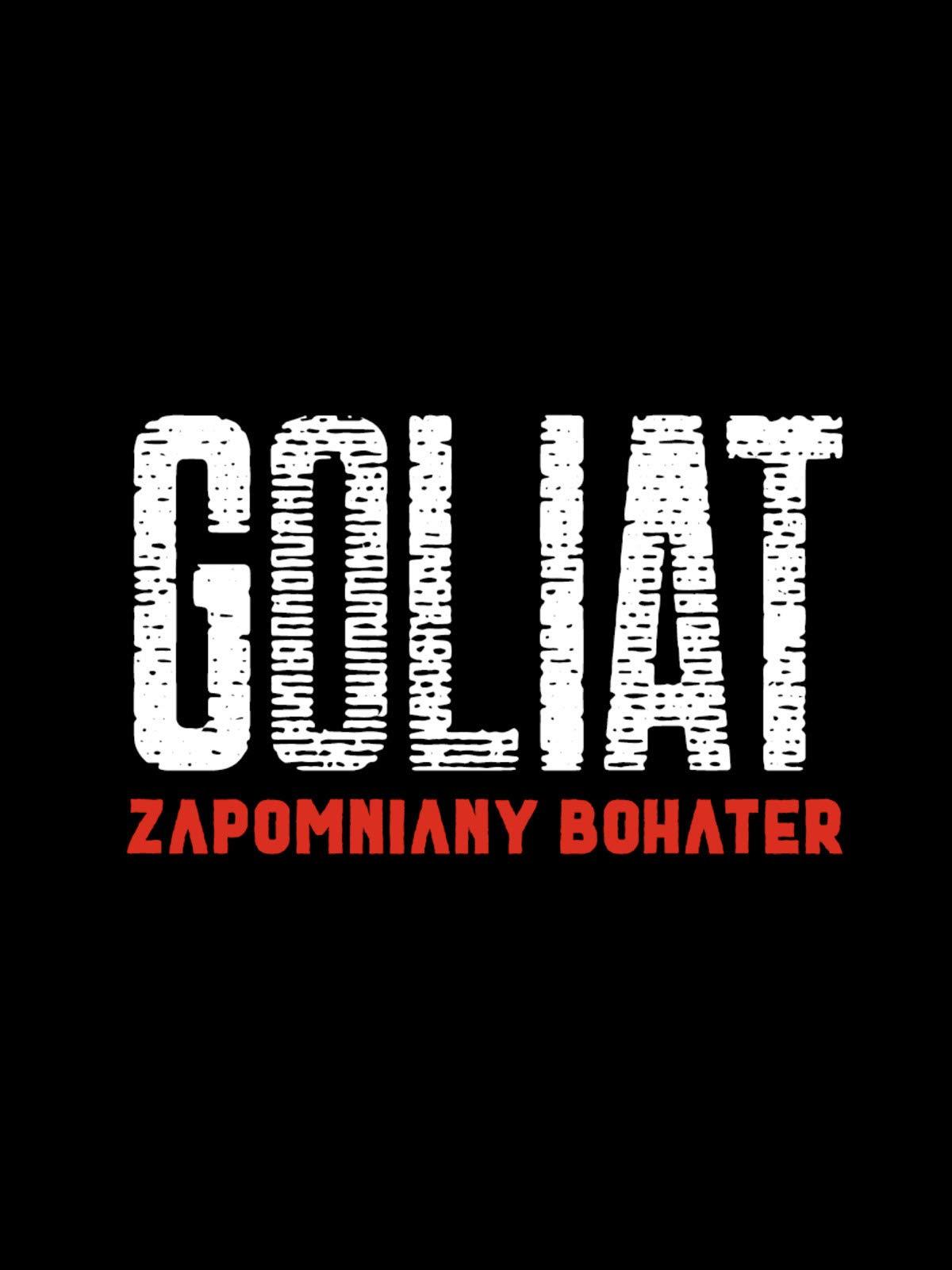 Goliat - The Forgotten Hero