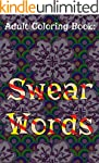 Adult Coloring Book: Swear Words