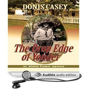 The Drop Edge of Yonder: An Alafair Tucker Mystery (Unabridged)