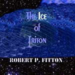 The Ice of Triton: Harry Cobb Series | Robert P. Fitton