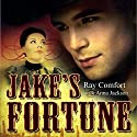 Jake's Fortune Audiobook by Ray Comfort, Anna Jackson Narrated by Greg Elsasser