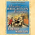 Murder on the Brighton Express Audiobook by Edward Marston Narrated by Sam Dastor