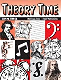 Theory Time: Workbook Series - Theory Fundamentals Grade Three