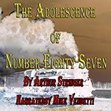 The Adolescence of Number Eighty-Seven (       UNABRIDGED) by Arthur Springer Narrated by Mike Vendetti