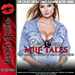 Very Sexy MILF Tales: Five Explicit Erotica Stories Featuring Mature Women | Sadie Woods,Lilly Barlow,Emma O'Neil,Naomi Hicks,Aria Scarlett