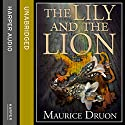 The Lily and the Lion: The Accursed Kings, Book 6 (       UNABRIDGED) by Maurice Druon Narrated by Peter Joyce