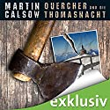 Quercher und die Thomasnacht (Querchers erster Fall) Audiobook by Martin Calsow Narrated by Wolfgang Wagner