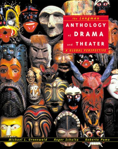 Longman Anthology of Drama and Theater, The: A Global...