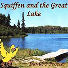 Squiffen and the Great Lake Audiobook by David T Procter Narrated by Hugh Trethowan
