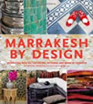 Marrakesh by Design: A Journey into M...