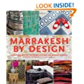 Marrakesh by Design: A Journey into Moroccan Style