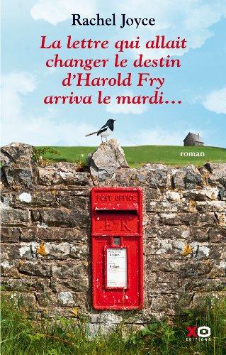 La lettre qui devait changer le destin d'Harold Fry est arrivée un mardi de Rachel Joyce
