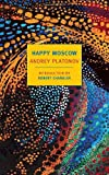 img - for Happy Moscow (New York Review Books Classics) book / textbook / text book