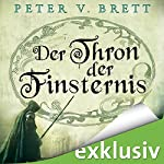Der Thron der Finsternis (Demon Zyklus 4) | Peter V. Brett