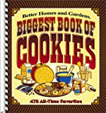 Biggest Book of Cookies: 475 All-Time Favorites (Better Homes & Gardens)
