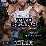 Bound to Two Bears: Bear Mountain, Book 1 |  Kelex