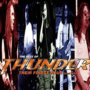 The Best Of Thunder: Their Finest Hour (And A Bit)