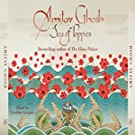 Sea of Poppies (       ABRIDGED) by Amitav Ghosh Narrated by Lyndam Gregory