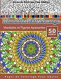 Livres de Coloriage Pour Adultes Mandalas Kaléidoscope: Mandalas et Figures Apaisantes Pages de Coloriage Pour Adulte...
