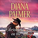 Christmas on the Range: Cattleman's Choice/Winter Roses (       UNABRIDGED) by Diana Palmer Narrated by Will Damron