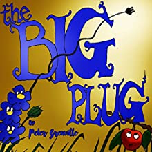 The Big Plug: And How Plants and Spiders Saved the World Audiobook by Peter Grenville Narrated by Andrew Rogers