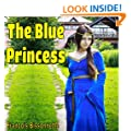 """Children's Book: The Blue Princess: First story from the book """"Stories for Children 1"""""""