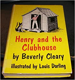 Henry and the Clubhouse: Beverly Cleary, Louis Darling ...