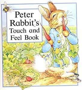 Peter Rabbit's Touch and Feel Book: Beatrix Potter: 9780723245186: Amazon.com: Books