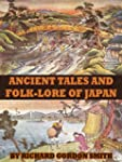 Ancient Tales and Folk-lore of Japan...