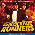 The Blockade Runners (Dramatized)  by Jerry Robbins (Dramatized by), Jules Verne Narrated by Jerry Robbins,  The Colonial Radio Players