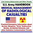 21st Century Bioterrorism and Other Threats: U.S. Army Handbook on Medical Management of Radiological Casualties, Practical Emergency Information about Nuclear Weapons, Dirty Radioactive Bombs, Accidental Releases, and other Radiation Contamination Threats