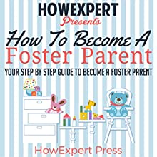 How to Become a Foster Parent Audiobook by  HowExpert Press Narrated by  Studio 73 Productions