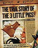 Jon Scieszka The True Story of the Three Little Pigs (Picture Puffin)