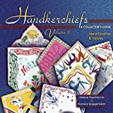 img - for Handkerchiefs: A Collector's Guide- Identification & Values, Vol. 2 book / textbook / text book