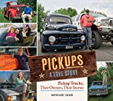 img - for Pickups A Love Story: Pickup Trucks, Their Owners, Theirs Stories book / textbook / text book