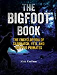 The Bigfoot Book: The Encyclopedia of...