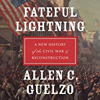 Fateful Lightning: A New History of the Civil War and Reconstruction  (       UNABRIDGED) by Allen C. Guelzo Narrated by Brian Holsopple