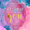 Get a PhD in YOU: A Course in Miraculous Self-Discovery Audiobook by  Julie Reisler Narrated by  Julie Reisler