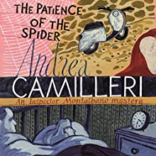 The Patience of the Spider: Inspector Montalbano, Book 8 Audiobook by Andrea Camilleri Narrated by Mark Meadows