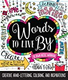 img - for Words to Live By: Creative hand-lettering, coloring, and inspirations book / textbook / text book