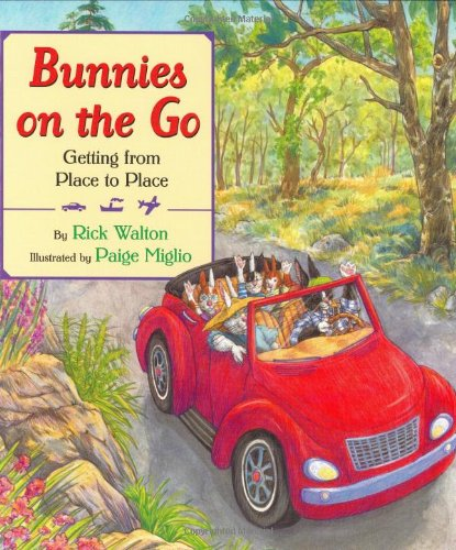 Bunnies on the Go: Getting from Place to Place, by Rick Walton