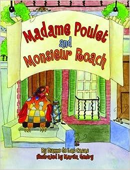 Madame Poulet and Monsieur Roach: Dianne De Las Casas, Marita Gentry