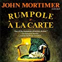 Rumpole à la Carte Audiobook by John Mortimer Narrated by Frederick Davidson